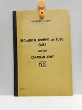Vintage - REGIMENTAL TRUMPET AND BUGLE CALLS FOR THE CANADIAN ARMY Booklet 1950
