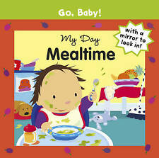 *BRAND NEW* MY DAY: MEALTIME by Go, Baby! (Board book)