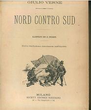 VERNE GIULIO NORD CONTRO SUD SONZOGNO 1901 AVVENTURA INFANZIA