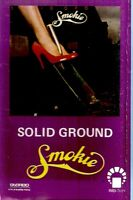 Smokie .. Solid Ground.  Import Cassette Tape