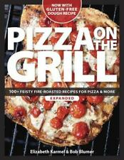 Pizza on the Grill : 100+ Feisty Fire-Roasted Recipes for Pizza and-ExLibrary