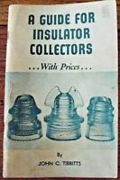A Guide For Insulator Collectors 1968 edition John Tibbitts with Prices