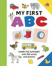 My First ABC : Learn the Alphabet with 300 Words and Pictures (2016, Board Book)