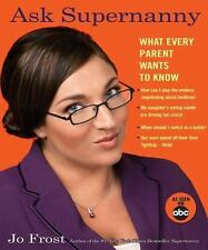 Ask Supernanny: What Every Parent Wants to Know, Jo Frost, 1401308643, Book, Acc