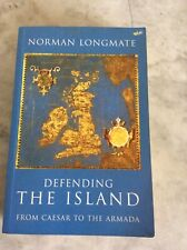 Defending The Island: From Caesar to the Armada by Longmate, Norman Paperback