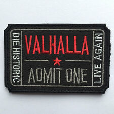 Valhalla Admit One Die Historic Live Again Military Army Tactical Morale Patch
