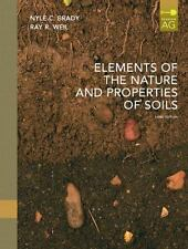 Elements of the Nature and Properties of Soils by Nyle C. Brady and Ray R....