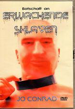 Botschaft an ERWACHENDE SKLAVEN - DVD mit Jo Conrad - NEU