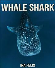 Whale Shark: Children Book of Fun Facts and Amazing Photos on Animals in...