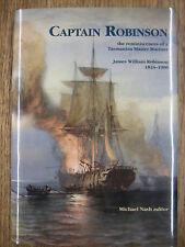 Captain Robinson. Tasmanian Master Mariner 1824-1906.