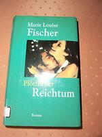 Plötzlicher Reichtum, Roman von Marie Louise Fischer