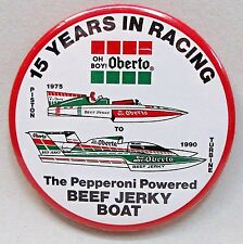 1990 OH BOY OBERTO 15 Years in Racing  pinback button Hydroplane  z