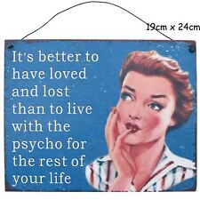 to Have Loved & Lost Metal Hanging Sign Wall Plaque Shabby Chic Gift Homeware