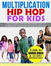 Multiplication Hip Hop for Kids : The Dynamic and Entertaining Way to...