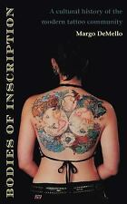 Bodies of Inscription : A Cultural History of the Modern Tattoo Community by Mar