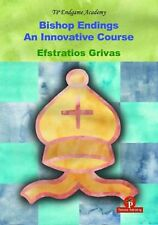 Bishop Endings: An Innovative Course. By Efstratios Grivas NEW CHESS BOOK