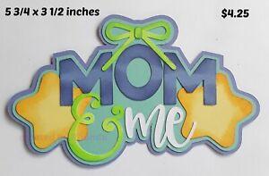 MOM & ME TITLE boy everyday scrapbook premade paper piecing  3D die cut