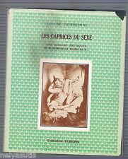 1985 CURIOSA EROTICA RENEE DUNAN LES CAPRICES DU SEXE. Exemplaire n°168 sur 350