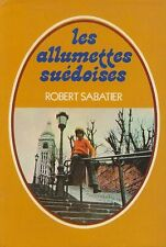 Les allumettes suedoises.Robert SABATIER.France Loisirs  R005