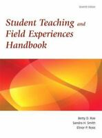 Student Teaching and Field Experiences Handbook, 7th Edition by Betty D. Roe, E
