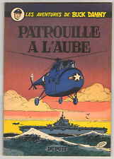 "Hubinon  Buck Danny "" PATROUILLE A L'AUBE ""   DUPUIS 1955 eo Belge quasi neuf"