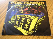 "PHIL FEARON - AIN'T NOTHING BUT A HOUSE PARTY  7"" VINYL PS"