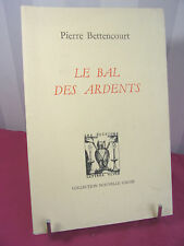 LE BAL DES ARDENTS Pierre Bettencourt ( Nouvelle collection Gnose )