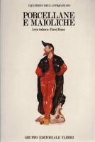 Porcellane E Maioliche,Area Tedesca, Paesi Bassi,Aa.Vv.  ,Fabbri,1981