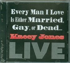 Kacey Jones Every Man I Love Is Either Married Gay Or Dead LIVE new sealed CD