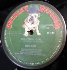 "HUGGER: BEAUTIFUL GIRL Promo 12"" Chumley Records"