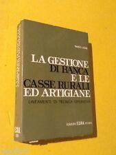 Zane, Mario - LA GESTIONE DI BANCA E LE CASSE RURALI ED ARTIGIANE. 1974, ECRA