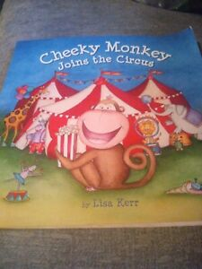 Cheeky Monkey Joins the Circus by Lisa Kerr Book
