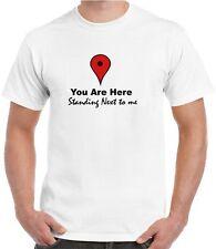 You Are Here - Google Maps Mens Womens Kids Funny T-Shirt Joke Slogan
