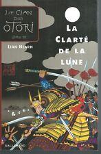 Le Clan des Otori 3.La Clarté de la lune.Lian HEARN.Gallimard CV012