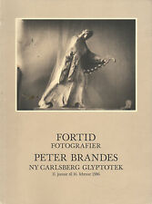 Peter BRANDES. Fortid. Fotografier. NY Carlsberg Glyptotek, 1986. E.O.
