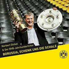 Borussia,schenk uns die Schale - Norbert Dickel & Der BVB-Jahrhundertchor - NEU