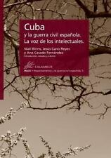 Cuba y la Guerra Civil Espanola. la Voz de Los Intelectuales: By Binns, Nial ...