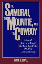NEW - The Samurai, the Mountie and the Cowboy by Kopel, David B.