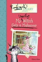 Rumblewick's Diary #4: My Unwilling Witch Gets a Makeover by Oram, Hiawyn in Us