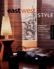 East West Style: A Design Guide for Blending Eastern and Western Elements at Hom