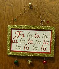 CHRISTMAS SIGN/ORNAMENT #45309E  FA LA LA LA LA LA LA LA LA LA LA LA, w/ Magnet