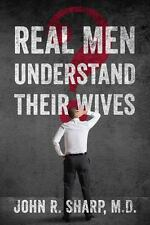 Real Men Understand Their Wives (Paperback or Softback)