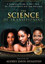 The Science of Transitioning: A Complete Guide to Hair Care for Transitioners an