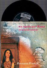 """ROSANNA FRATELLO UN RAPIDO PER ROMA + MI GUARDO INTORNO 1971 ITALY 7""""45 GIRI"""