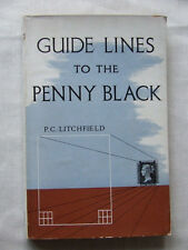 Guide Lines To The Penny Black by Pc.Litchfield 1St Edition 1949