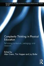 Complexity Thinking in Physical Education : Reframing Curriculum, Pedagogy...