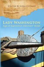 Lady Washington : Age of Exploration Merchant Vessel by Alexa Chipman (2010,...