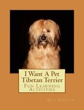 I Want a Pet Tibetan Terrier : Fun Learning Activities by Gail Forsyth (2013,.