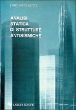 Fortunato Motta Analisi statica strutture antisismiche dinamica delle strutture