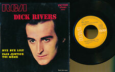DICK RIVERS 45 TOURS FRANCE BYE BYE LILY+